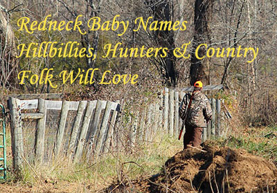 Best redneck baby names list for little redneck baby girls and boys